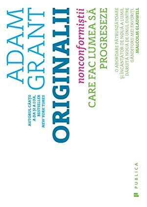 Originalii: nonconformiștii care fac lumea să progreseze